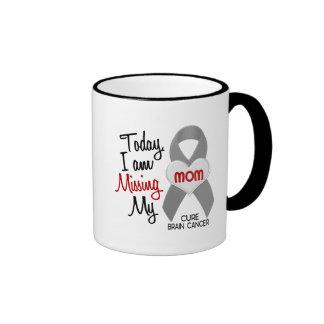 Brain Cancer Missing Miss My Mom 1 Ringer Coffee Mug