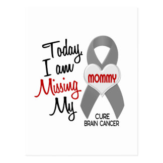 Brain Cancer Missing Miss My Mommy 1 Postcard