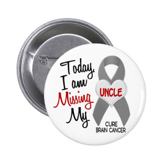 Brain Cancer Missing Miss My Uncle 1 Button