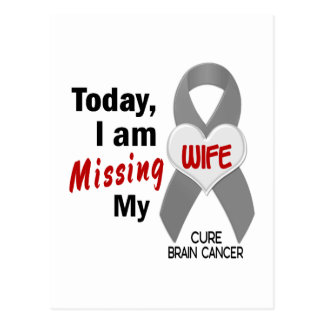 Brain Cancer Missing Miss My Wife 1 Postcard