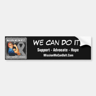 Brain Cancer Mission We Can Do It Bumper Stickers