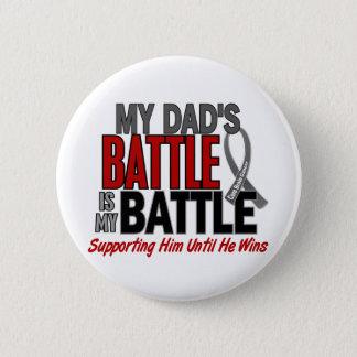 Brain Cancer MY BATTLE TOO 1 Dad Pinback Button