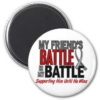 Brain Cancer MY BATTLE TOO 1 Friend (Male) Magnet