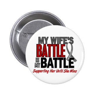 Brain Cancer MY BATTLE TOO 1 Wife Pinback Button