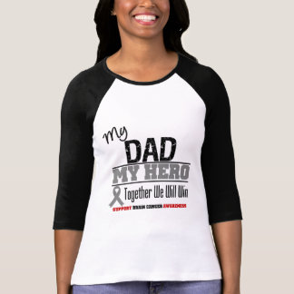Brain Cancer My Dad My Hero Together We Will Win T-shirt