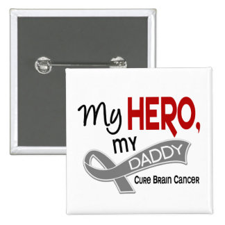 Brain Cancer MY HERO MY DADDY 42 Pinback Button