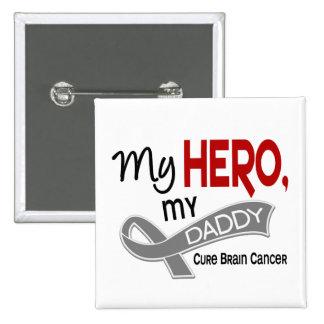 Brain Cancer MY HERO MY DADDY 42 Pinback Button