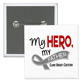 Brain Cancer MY HERO MY FATHER 42 Button