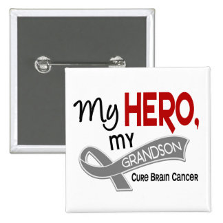 Brain Cancer MY HERO MY GRANDSON 42 Pinback Button