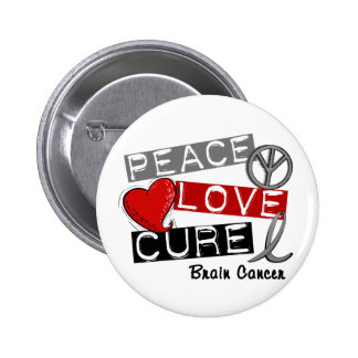 Brain Cancer PEACE LOVE CURE 1 Pinback Buttons