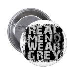 Brain Cancer Real Men Wear Grey 2 Inch Round Button