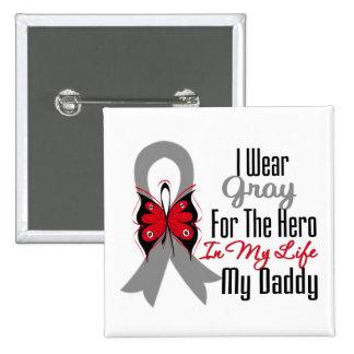 Brain Cancer Ribbon Hero My Daddy Pins
