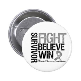 Brain Cancer Survivor Fight Believe Win Motto Pinback Button