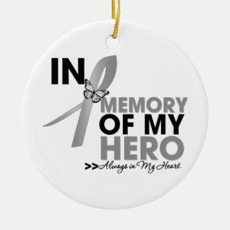Brain Cancer Tribute In Memory of My Hero Ceramic Ornament