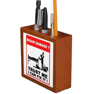 Brain damage,Trust me, I can fix it! Pencil/Pen Holder