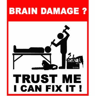 Brain damage?Trust me, I can fix it! Photo Sculpture Button