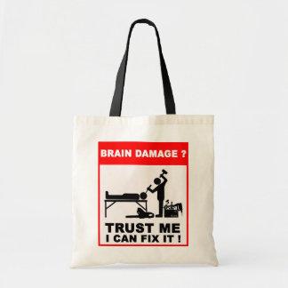Brain damage?Trust me, I can fix it! Tote Bag