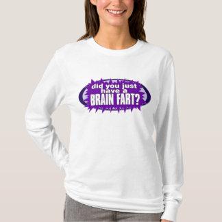 Brain Fart Shirt1 T-Shirt