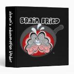 Brain Fried Binder