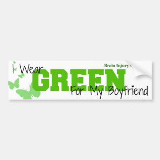 Brain Injury Awareness - I Wear Green My Boyfriend Car Bumper Sticker