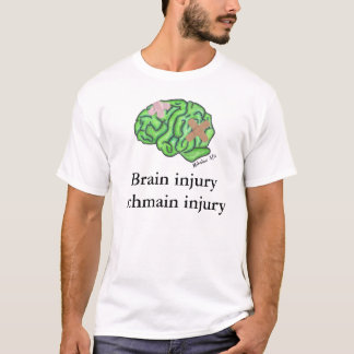 """Brain injury schmain injury"" t-shirt"