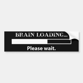 Brain loading...please wait. bumper sticker