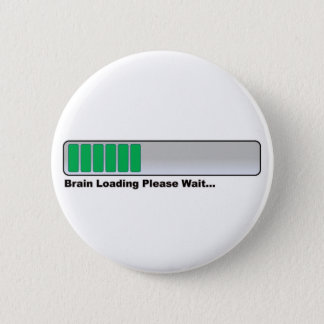 Brain Loading Please Wait... Pinback Button