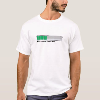 Brain Loading Please Wait... T-Shirt