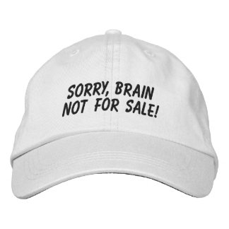 Brain not for sale! embroidered hat