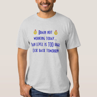Brain Not Working #2 Tee Shirt