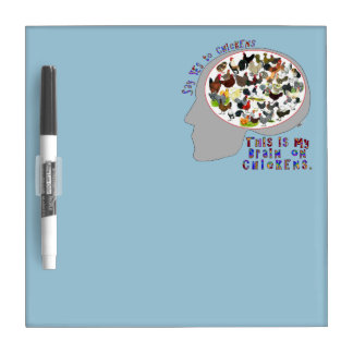 Brain On Chickens Dry Erase White Board
