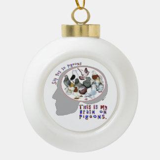 Brain On Pigeons Ceramic Ball Christmas Ornament