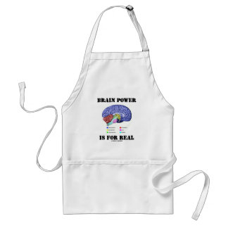 Brain Power Is For Real (Brain Anatomy Attitude) Adult Apron