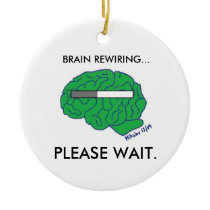 """BRAIN REWIRING"" ornament"