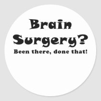 Brain Surgery Been There Done That Classic Round Sticker