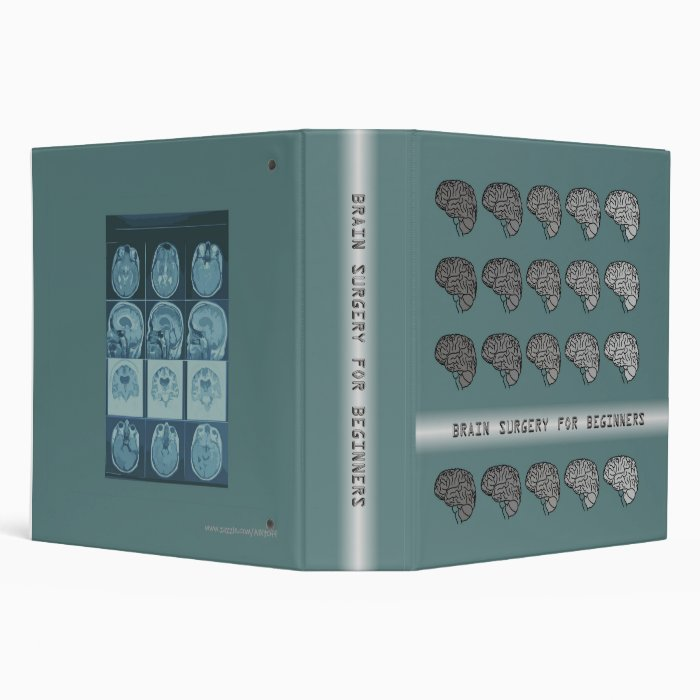 Brain Surgery for Beginners 3 Ring Binder