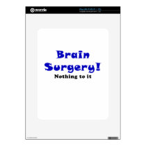 Brain Surgery Nothing to It Skin For iPad