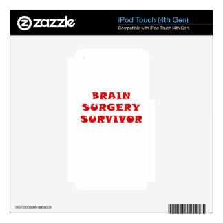 Brain Surgery Survivor iPod Touch 4G Skins