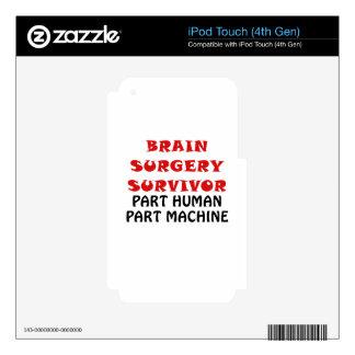 Brain Surgery Survivor Part Human Part Machine iPod Touch 4G Skins