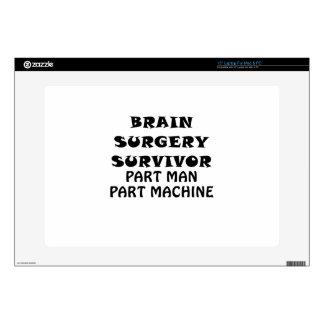 "Brain Surgery Survivor Part Man Part Machine 15"" Laptop Skins"