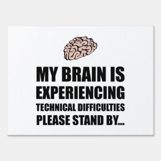 Brain Technical Difficulties Sign