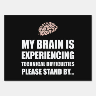 Brain Technical Difficulties White.png Lawn Signs