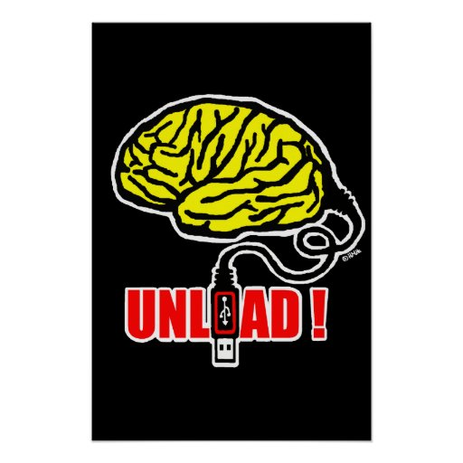 Brain to unload poster