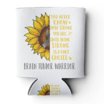 Brain Tumor Awareness Sunflower You Never Know Can Cooler
