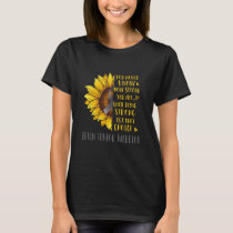 Brain Tumor Awareness Sunflower You Never Know T-Shirt