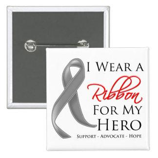 Brain Tumor I Wear a Ribbon For My Hero Button
