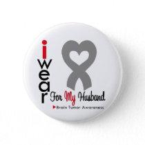 Brain Tumor I Wear Gray Ribbon For My Husband Pinback Button