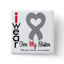 Brain Tumor I Wear Gray Ribbon For My Sister Pinback Button