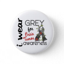 Brain Tumor I Wear Grey For Awareness 43 Button