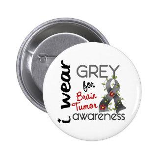 Brain Tumor I Wear Grey For Awareness 43 Button